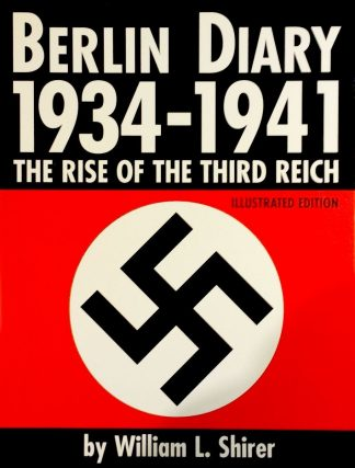Berlin Diary 1934-1941 - The Rise of the Third Reich, Illustrated edition