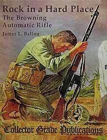ROCK IN A HARD PLACE - The Browning Automatic Rifle