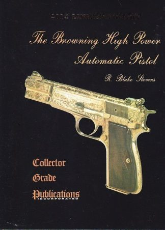 Browning High Power Automatic Pistol by R. Blake Steven's 2014 Limited Edition