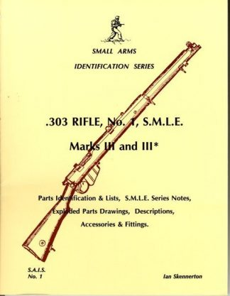 Small Arms Identification Series No. 1, .303 Rifle, No,1., SMLE MKIII, & MkIII*
